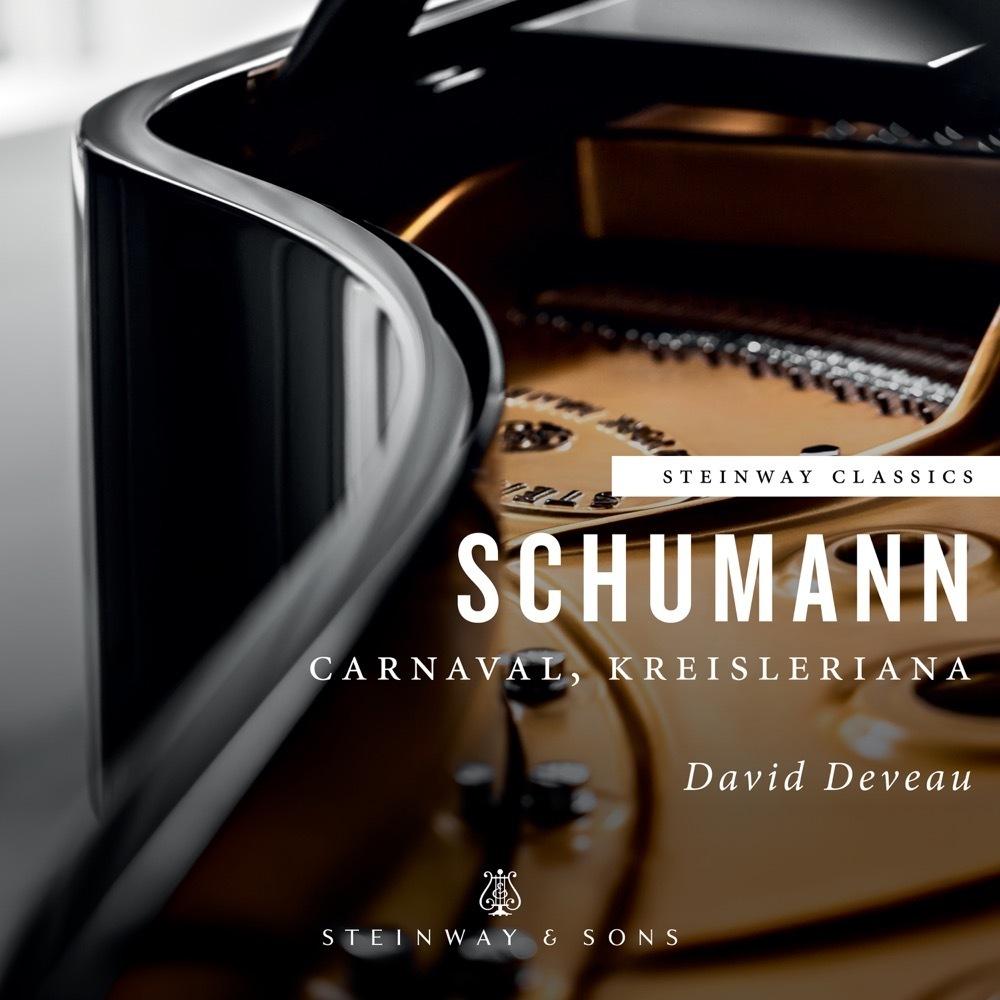 Schumann: Carnaval, Kreisleriana / David Deveau