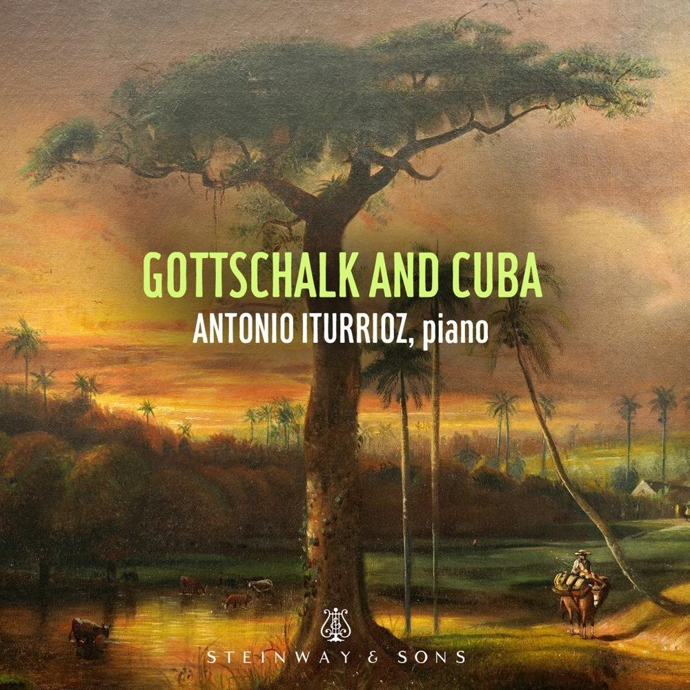 Gottschalk And Cuba / Antonio Iturrioz