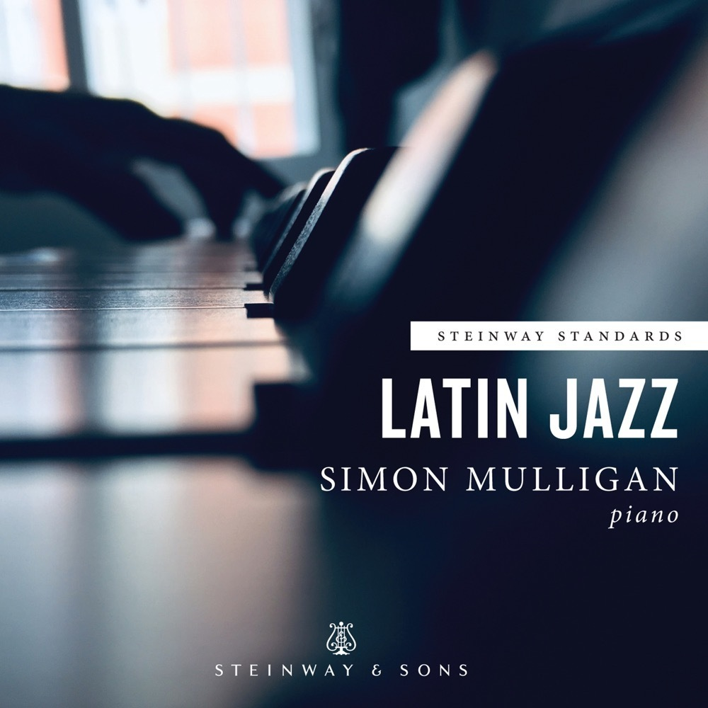 Steinway Standards - Latin Jazz / Simon Mulligan