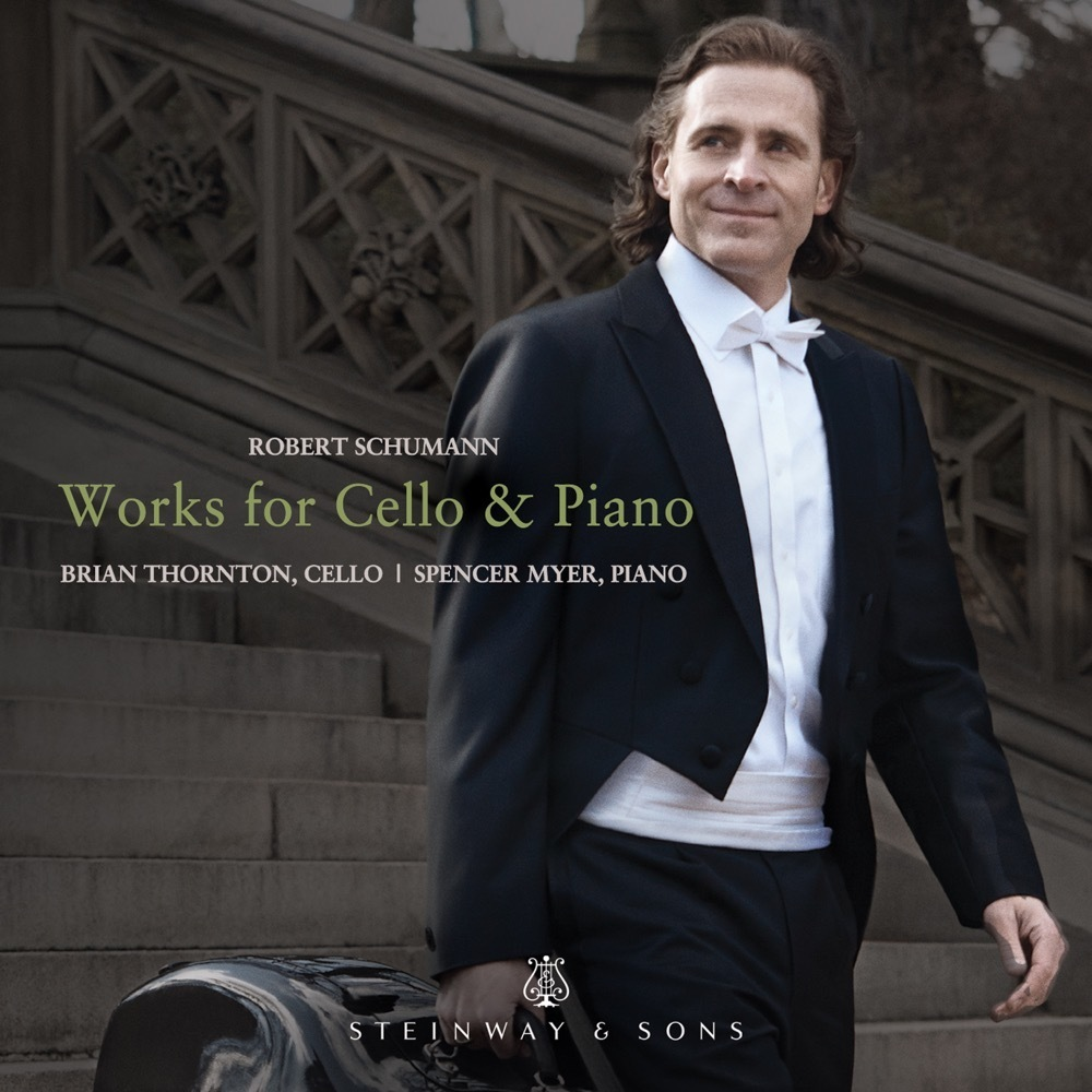 Schumann: Works For Cello And Piano / Brian Thornton, Spencer Myer