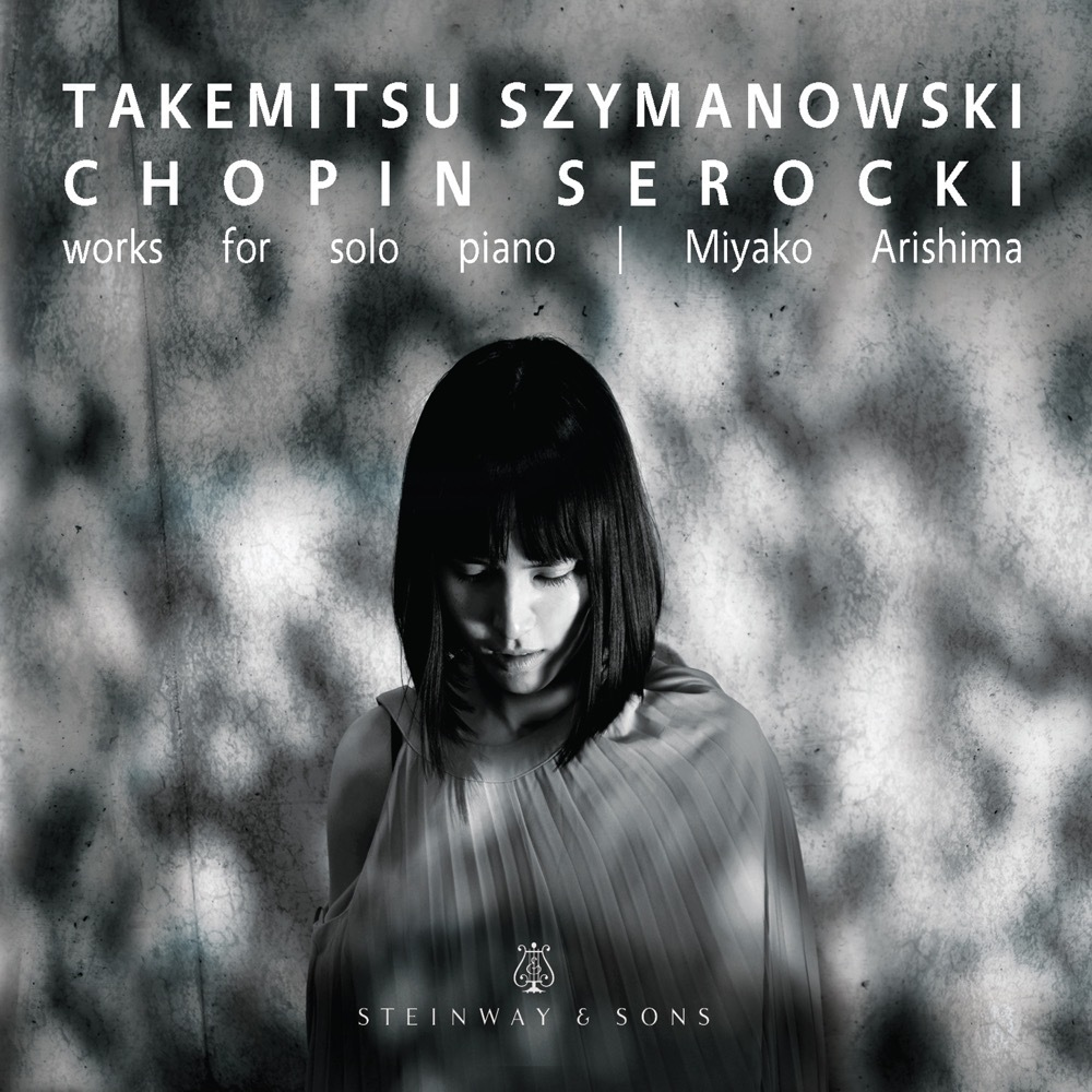 Takemitsu, Szymanowski, Chopin, Serocki / Miyako Arishima