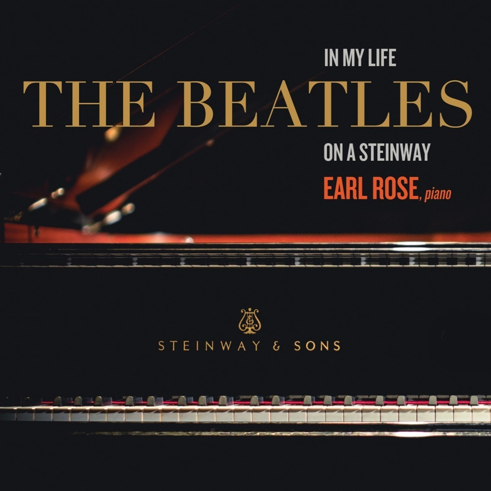 In My Life: The Beatles On A Steinway / Earl Rose