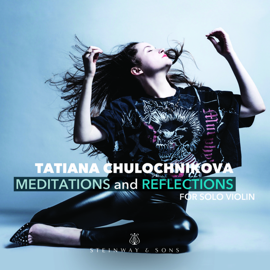 Meditations And Reflections For Solo Violin / Tatiana Chulochnikova