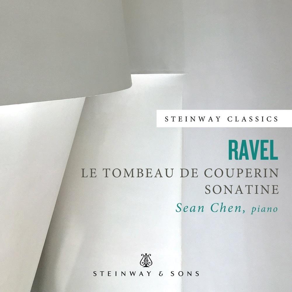 Ravel: Le Tombeau De Couperin, Sonatine / Sean Chen