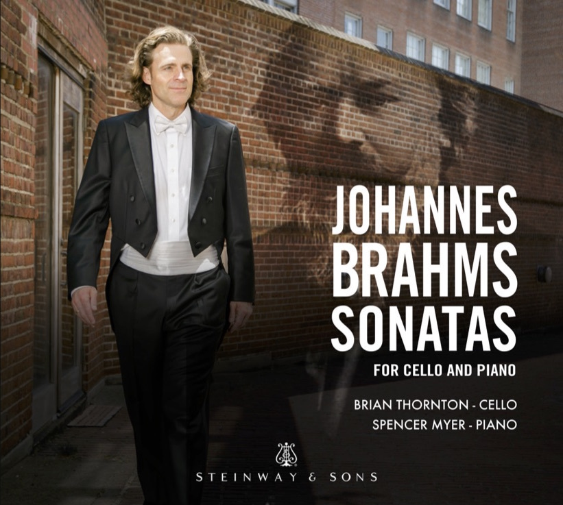 Brahms: Cello Sonatas / Brian Thornton, Spencer Myer