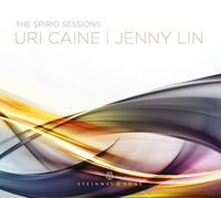 The Spirio Sessions / Uri Caine, Jenny Lin