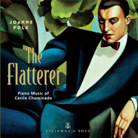 The Flatterer - Piano Music of Cecile Chaminade / Joanne Polk