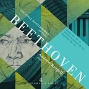 Beethoven: The Final Masterworks For Piano / Andrew Rangell