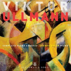 Viktor Ullmann: Complete Piano Sonatas / Jeanne Golan