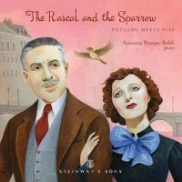 The Rascal and the Sparrow - Poulenc Meets Piaf / Antonio Pompa-Baldi
